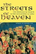 Streets of Heaven: Ideology of Wealth in the Apocalypse of John by R Royalty