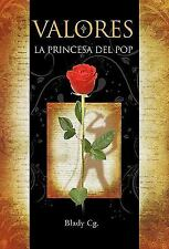 Valores : La Princesa del Pop by Blady Cg. (2010, Hardcover)
