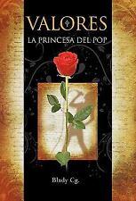 Valores : La Princesa Del Pop by Blady Cg. (2010, Paperback)