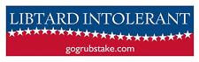 LIBTARD INTOLERANT Bumper Sticker Window Decal Conservative Political Liberal