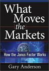 Gary Anderson What Moves the Markets How the Janus Factor Works trading simpler