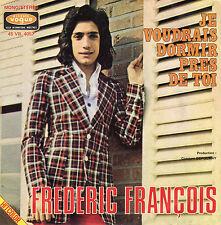 FREDERIC FRANCOIS JE VOUDRAIS DORMIR PRES DE TOI / JE REVIENDRAI TOUJOURS FR 45
