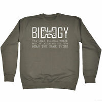 BIOLOGY THE ONLY SCIENCE WHERE SWEATSHIRT jumper geek nerd funny birthday gift