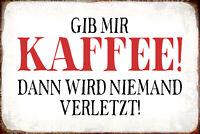 Gib mir Kaffee .. Blechschild Schild gewölbt Metal Tin Sign 20 x 30 cm R0992