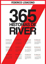 365 HISTORIAS DE RIVER - RIVER PLATE Soccer Book Argentina 2016