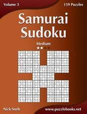 Samurai Sudoku - Medium - Volume 3 - 159 Puzzles by Nick Snels (2014,...