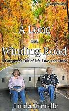 A Long and Winding Road: A Caregiver's Tale of Life, Love, and Chaos (Paperback