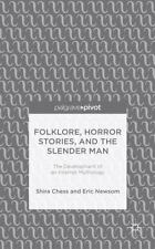 Folklore, Horror Stories, and the Slender Man : The Development of an...