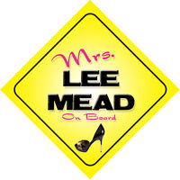 Mrs Lee Mead On Board Novelty Car Sign