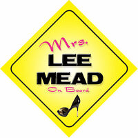 Mrs Lee Mead On Board Novelty Car Sign