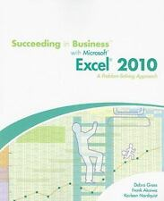 Spreadsheet Applications: Succeeding in Business with Microsoft® Excel® 2010 by