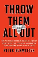 Throw Them All Out : How Politicians and Their Friends Get Rich off Insider Stoc