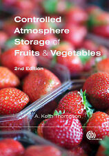 Controlled Atmosphere Storage of Fruits and Vegetables, A.K. Thompson, Very Good