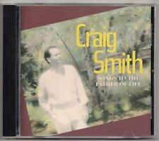 Craig Smith SONGS TO THE FATHER OF LIFE ~ Rare 1989 CD!