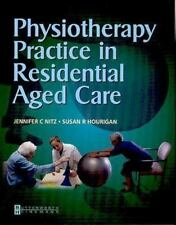 Physiotherapy Practice in Residential Aged Care by Susan R. Hourigan and...