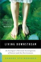 Living Downstream: An Ecologist's Personal Investigation of Cancer and the Envir