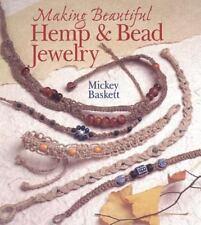 Making Beautiful Hemp and Bead Jewelry by Mickey Baskett