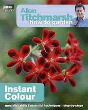 Alan Titchmarsh - Alan Titchmarsh How to Garden: Instant Colour (Paperback)   B6