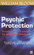 Psychic Protection: Creating Positive Energies for People and Places by...