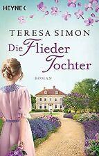 Die Fliedertochter: Roman von Simon, Teresa   Buch   Zustand gut