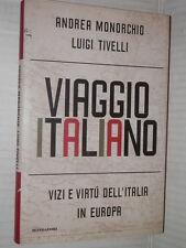 VIAGGIO ITALIANO Vizi e virtu dell Italia in Europa Monorchio Tivelli I edi 2001