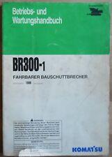 Komatsu fahrbarer Bauschuzzbrecher BR 300-1 Betriebs- Wartungshandbuch