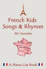 French Favorite Kids Songs and Rhymes : A Mama Lisa Book by Lisa Yannucci...