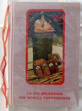 PEROU - La vie splendide des momies péruviennes - R.  & S. Waisbard -