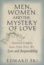 Men, Women and the Mystery of Love : Practical Insights from John Paul II's...