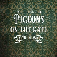 PIGEONS ON THE GATE - ALONG THE WAY   CD NEUF