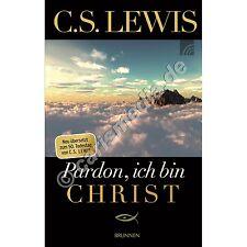 PARDON, ICH BIN CHRIST - Meine Argumente für den Glauben (C.S. Lewis) *NEU*