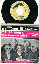 "LES TETES BLANCHES 45 TOURS 7"" BELGIUM IT'S SO RIGHT"