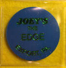 """""""JOEY'S"""" the Edge ~ Export, PA ~ good for BOTTLE BEER in trade, token  E111"""