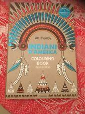 ART THERAPY INDIANI D'AMERICA COLOURING BOOK ANTI-STRESS OTTIMO