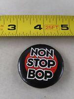 Vintage Non Stop Bop pin pinback button *QQ3