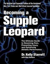 Becoming a Supple Leopard 2nd Edition: The Ultimate Guide to Resolving Pain,…
