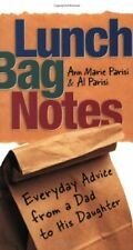 Lunch Bag Notes: Everyday Advice from a Dad to his Daughter by Ann Marie Parisi,