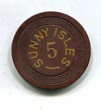 $5 SUNNY ISLES MIAMI FLORIDA ILLEGAL GAMBLING CHIP 1941-1942  (NO $ SIGN)