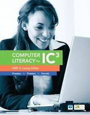 Computer Literacy for IC3 Unit 3: Living Online (2nd Edition)
