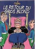 CABU. Le retour du gros blond. Albin Michel 1997. EO. Neuf