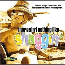 THERE AIN'T NOTHING LIKE SHAGGIN'  NEW & SEALED SOUL CD (GOLDSOUL) NORTHERN R&B