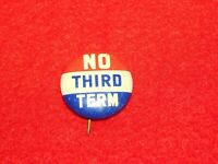 VINTAGE PINBACK BUTTON NO THIRD TERM PRESIDENT ROOSEVELT POLITICAL