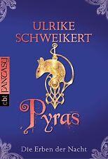 Schweikert, U: Erben der Nacht - Pyras von Ulrike Schweikert (2013, Taschenbuch)