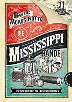 Die Mississippi-Bande: Wie wir mit drei Dollar reic... | Buch | Zustand sehr gut
