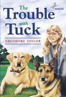 The Trouble with Tuck: The Inspiring Story of a Dog Who Triumphs Against All Od