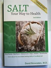 Salt : Your Way to Health by David Brownstein (2006, Paperback)