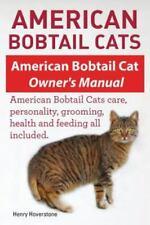 American Bobtail Cats. American Bobtail Cat Owners Manual. American Bobtail C.