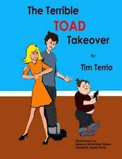 The Terrible Toad Takeover! by Tim Terrio (2015, Paperback)