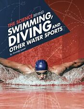 The Science Behind Swimming, Diving and Other Water Sports . by Lanser, Amanda