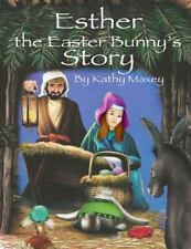 Esther the Easter Bunny's Story by Kathy Maxey (2015, Paperback)